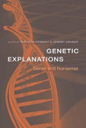 Genetic Explanations: Sense and Nonsense, edited by Sheldon Krimsky and Jeremy Gruber. Includes a chapter copy-edited by John Elder.